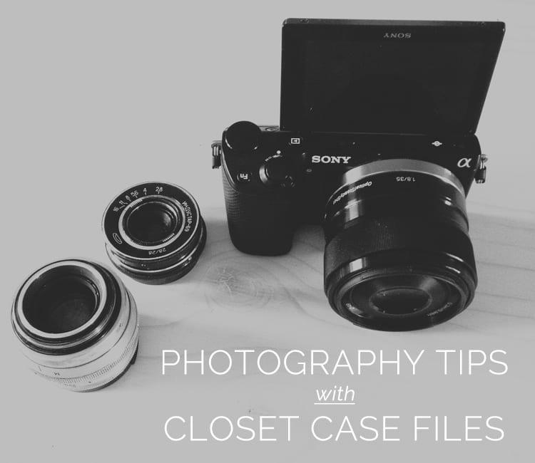 Closet Case Files: Photography Tips