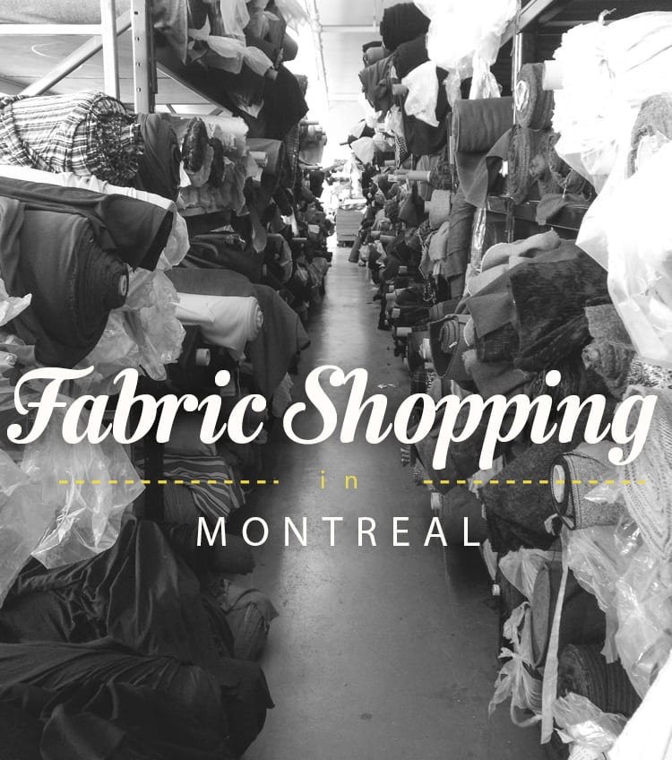 FABRIC SHOPPING IN MONTREAL | Closet Case Files