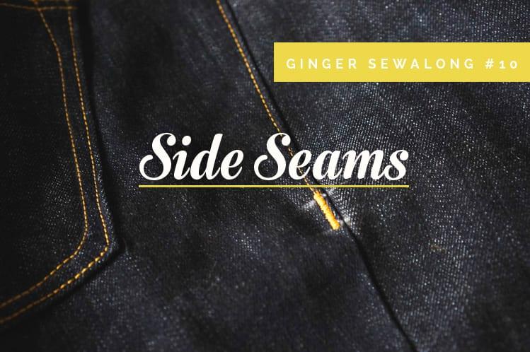 Ginger Jeans Sewalong: Sewing side seams