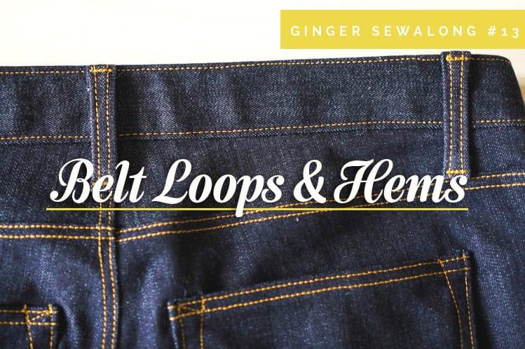 Ginger Jeans Sewalong: Belt loops, hem & buttonhole